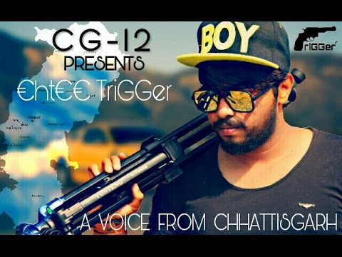 A Voice From Chhattisgarh - Ehtee TriGGer (Official Video) | CG-12