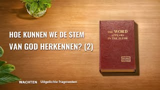 Hoe kunnen we de stem van God herkennen? (2)