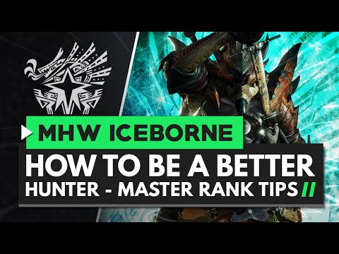 Monster Hunter World Iceborne | How to Be A Better Hunter - Master Rank Tips