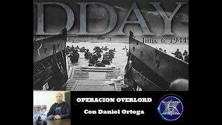 OPERACIÓN OVERLORD - EL DÍA D con Daniel Ortega