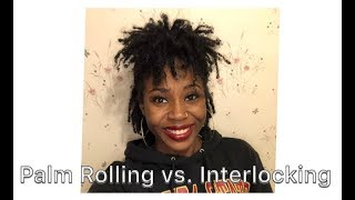 Palm Rolling vs. Interlocking + Look at FRESH RETIGHTENING