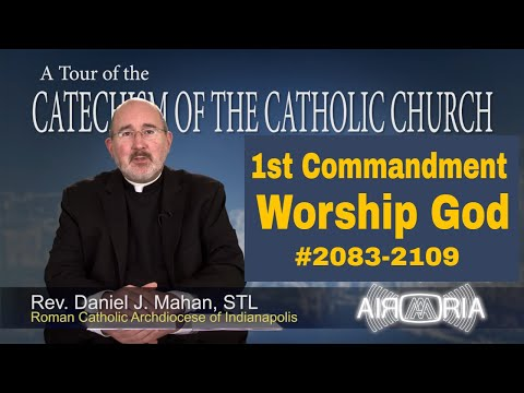 1st Commandment - Worship the Lord - Tour of the Catechism #77