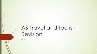 AS Travel and Tourism Revision