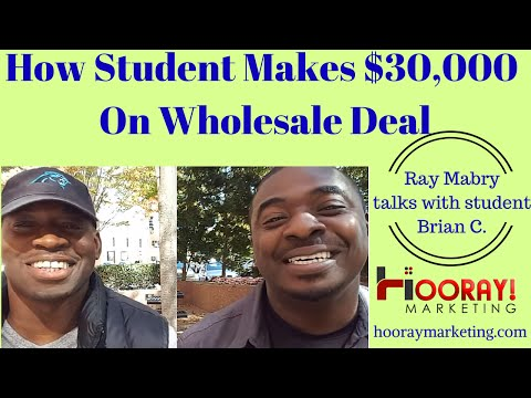Student Makes $30,000 On Wholesale Deal- Ray Mabry