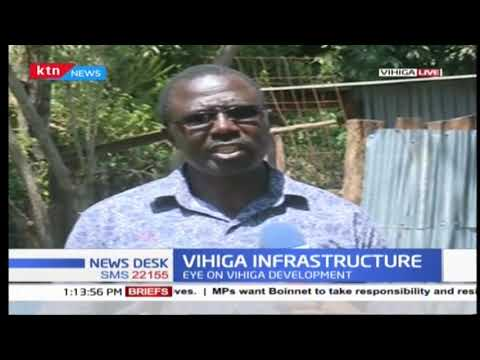 Eye on Vihiga development: State of roads ans general infrastructure