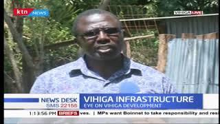 Eye on Vihiga development: State of roads ans general infrastructure