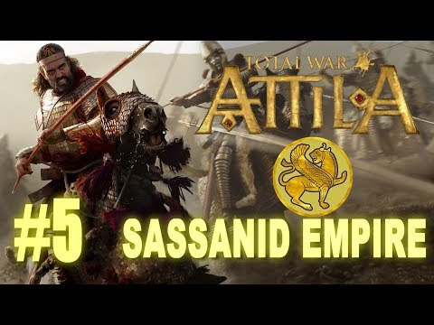 Total War: Attila - Sassanid Empire Campaign #5