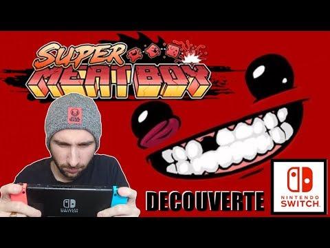 SUPER MEAT BOY SWITCH | GAMEPLAY DECOUVERTE FR ! | NINTENDO SWITCH !