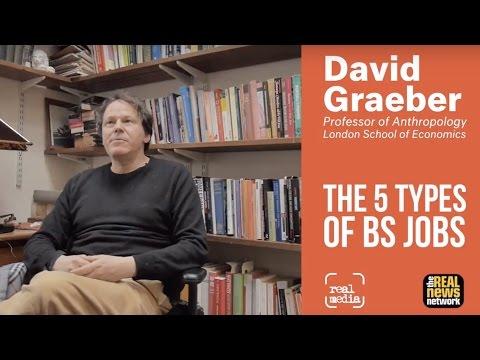 5 Types of Bullsh*t Jobs with David Graeber