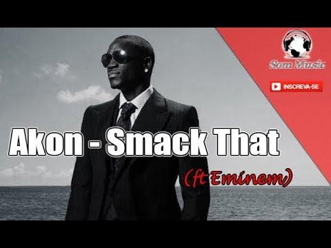 Akon Smack That ft Eminem Lyrics