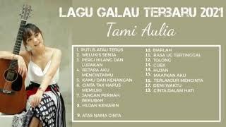 Download KOMPILASI LAGU GALAU TERBARU TAMI AULIA 2021
