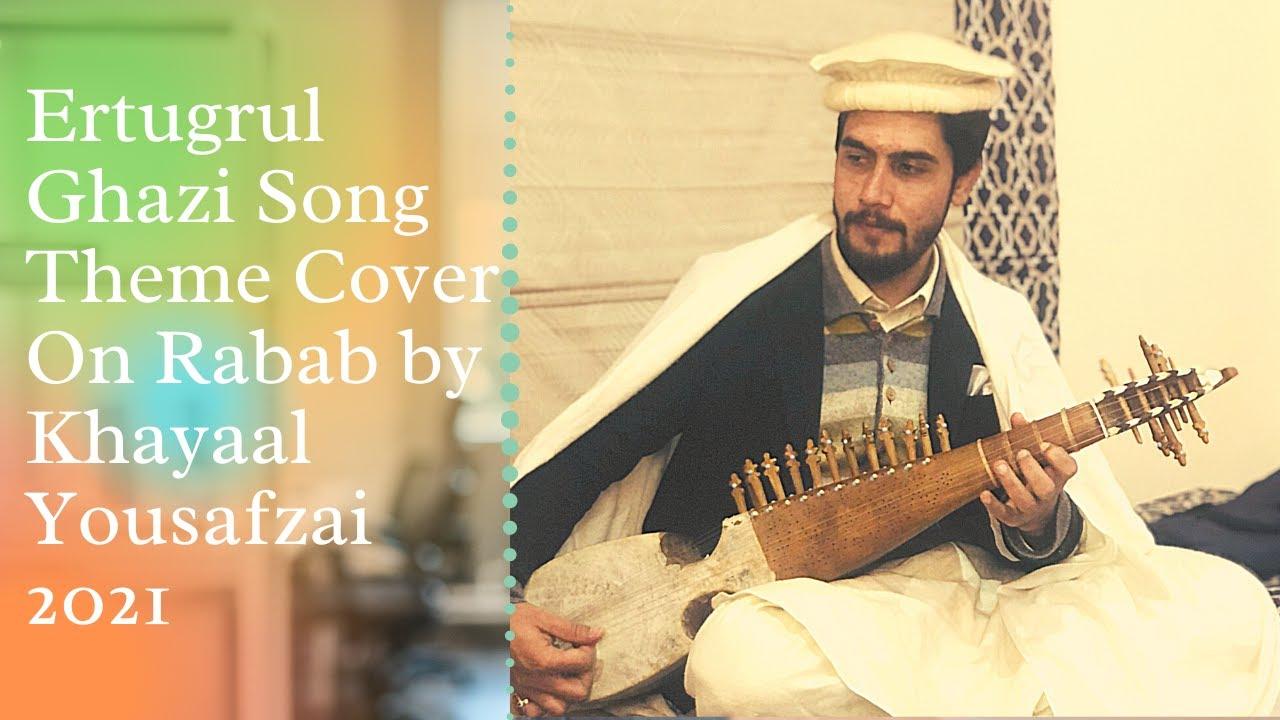 Ertugrul Ghazi Song Theme Cover On Rabab by Khayaal Yousafzai 2020 Mp4