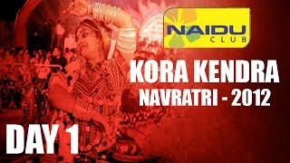 Naidu Club Kora Kendra Navratri 2012 | 16th of October 2012 | Day 1 - Part 1