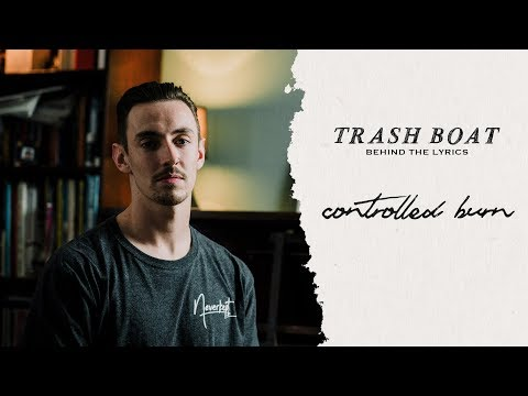 Trash Boat - Behind The Lyrics: Controlled Burn