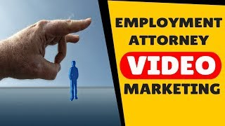 Employment Attorney Video Marketing | Success With Video