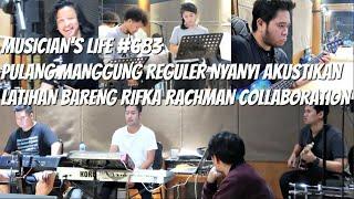 MUSICIAN'S LIFE #683 | LATIHAN LAGI BARENG RIFKA RACHMAN COLLABORATION BERSAMA MUSISI-MUSISI ASHOYS