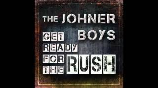 The Johner Boys - Get Ready for the Rush (Audio)