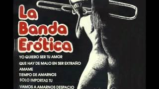 LA BANDA EROTICA - ESTA SED QUE TENGO