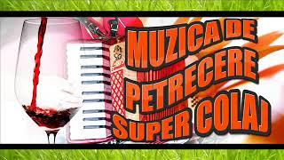 2019 - SUPER COLAJ MUZICA DE PETRECERE - MUZICA LA MAXIM SARBE SI HORE