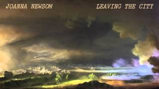 "Joanna Newsom ""Leaving The City"" (Official Audio)"