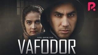 Vafodor (o'zbek film) | Вафодор (узбекфильм) 2019