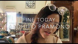 Cover images Fine Today - Ardhito Pramono Female Cover (OST. Nanti Kita Cerita Tentang Hari Ini)