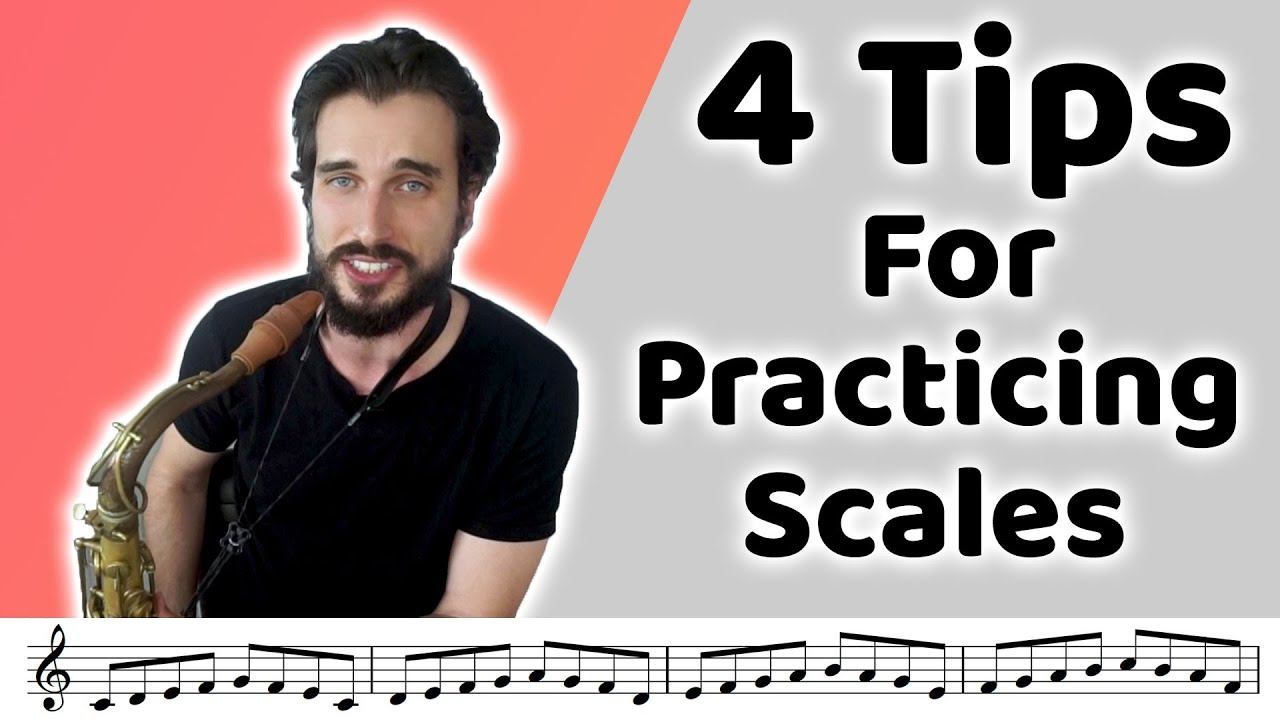 4 Tips For Practicing Scales