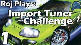 Roj Plays: Import Tuner Challenge - Part 1