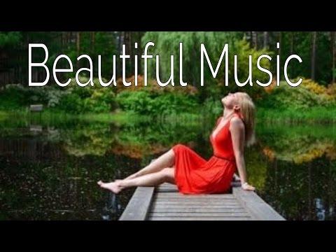 Beautiful Music, Sensazioni profonde di felicita' , Musica per Ricordare di essere felici Adesso