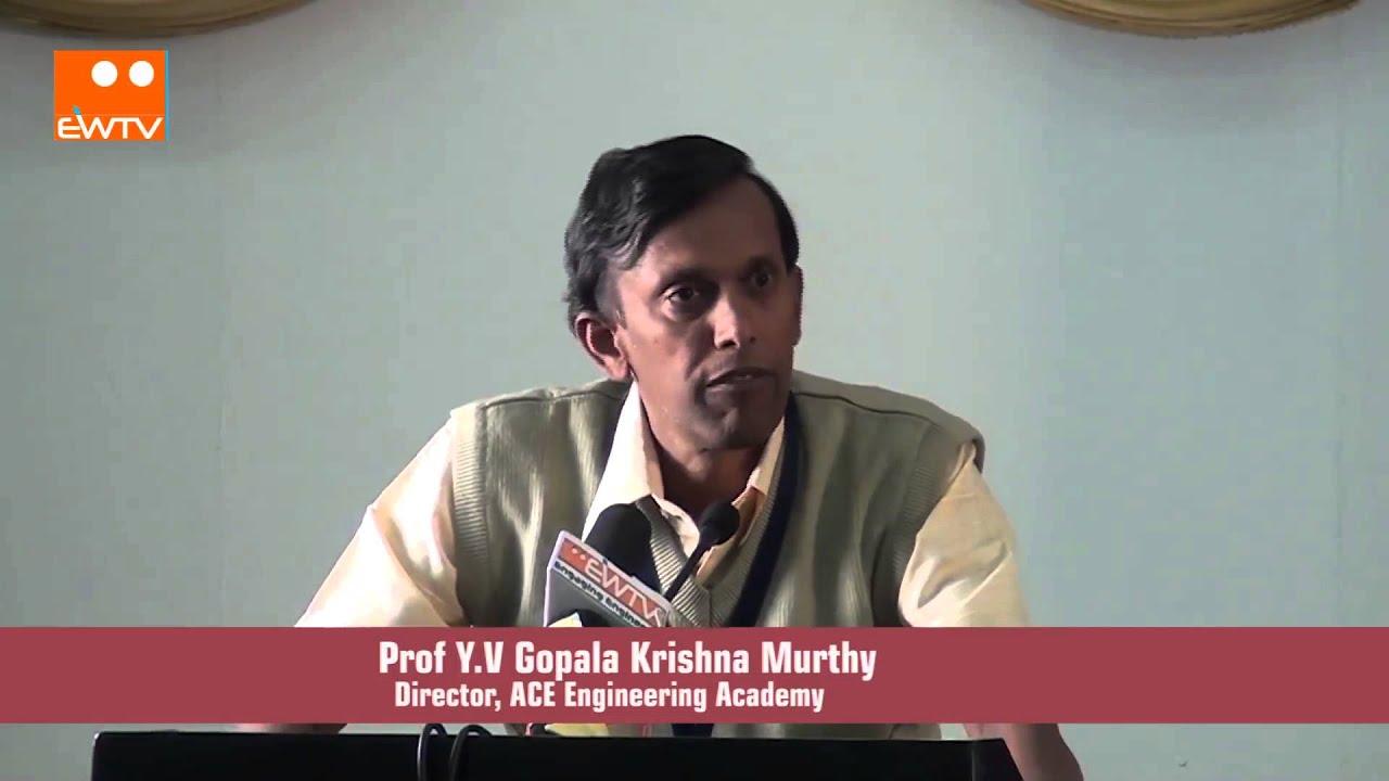 Prof  Y V Gopala Krishna Murthy, Director, ACE Engineering Academy