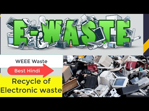E- Waste / WEEE Electronic Waste In Hindi