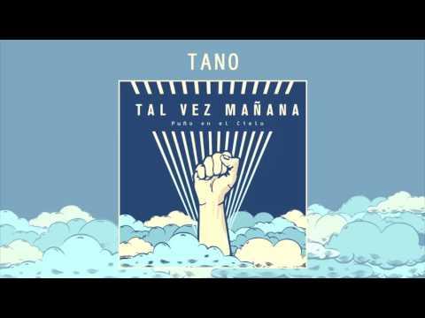 Tal Vez Mañana - TANO