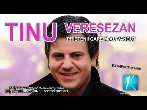 Tinu Veresezan - Prietenii care m-au vandut - Muzica de Petrecere , Muzica Populara 2013 - 동영상