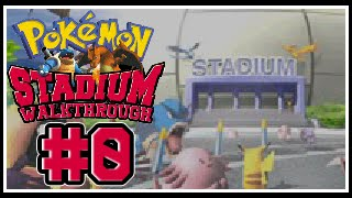 Pokemon Stadium: Detailed Walkthrough #000 - And There Go The Memories!