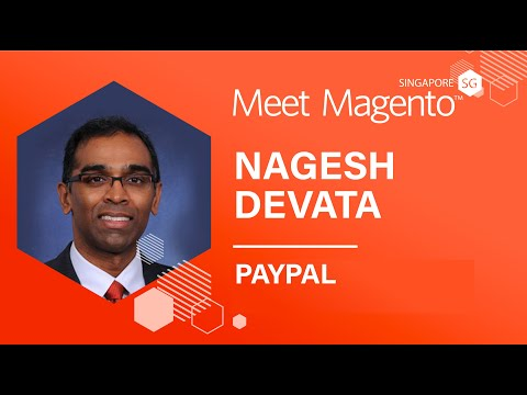 PayPal creating value to accelerate growth | Nagesh Devata | Meet Magento Singapore
