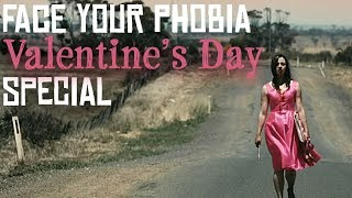 VALENTINE'S DAY SPECIAL | Face Your Phobia