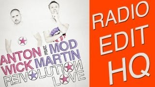 Anton Wick Feat. Mod Martin - Revolution Love (Original Radio Edit HQ)
