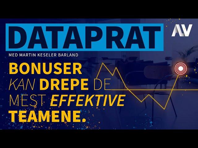 DataPrat |Bonuser kan drepe de mest effektive teamene. [Episode 3]