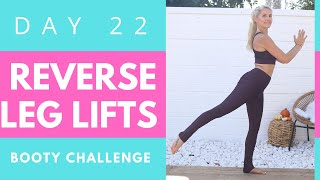 DAY 22 - BOOTY CHALLENGE - Standing Leg Lift to the Back - BUILD A BOOTY | Rebecca Louise