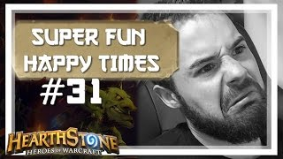 [Hearthstone] SUPER FUN HAPPY TIMES #31