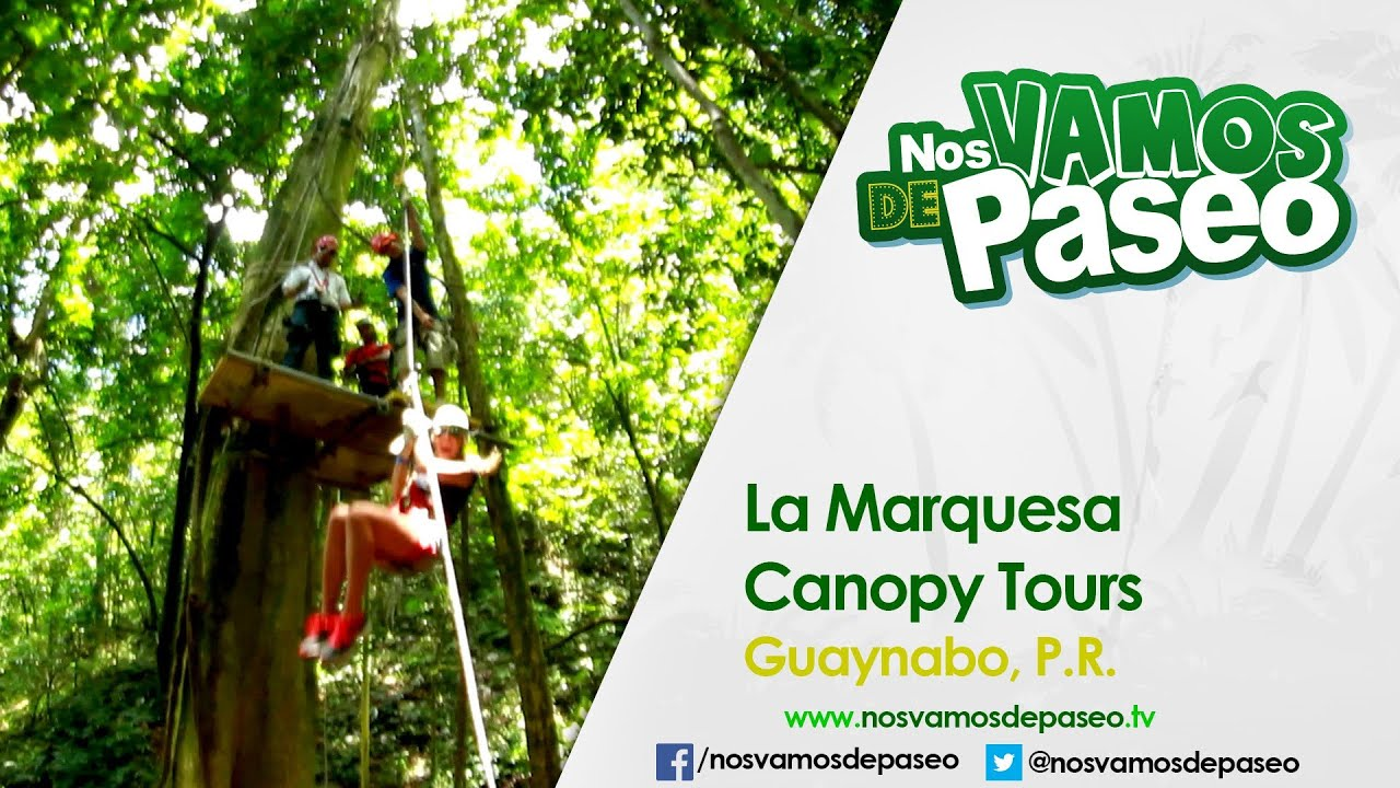 La Marquesa Canopy Tours Guaynabo P R Youtube