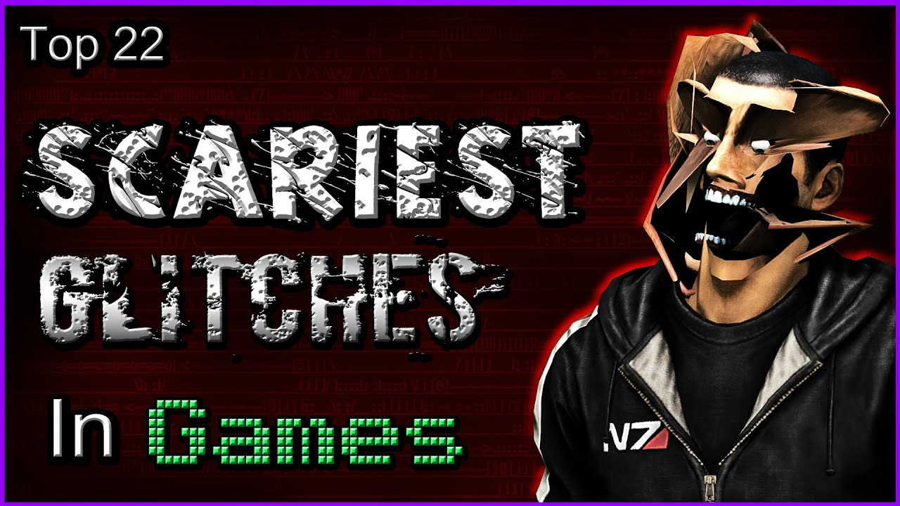 Top Scariest Glitches In Games YouTube - 26 terrifying video game glitches hilarious