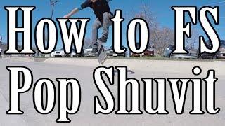 How To Do A Frontside (FS) Pop Shuvit (Shove It) On A Skateboard - Tutorial