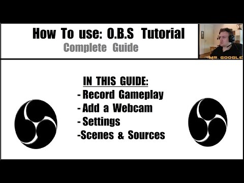 How To: Record with OBS, add a Webcam, Text & Settings