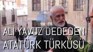 ATATÜRK'E TÜRKÜ YAZAN ALİ YAVUZ DEDE / YOL HİKAYELERİ