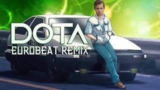 Dota Eurobeat Remix