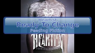 Heartist - Ready To Change [HD, HQ]