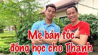 Thăm nhà Văn Thanh | Mẹ bán tóc, lấy tiền đóng học cho Văn Thanh