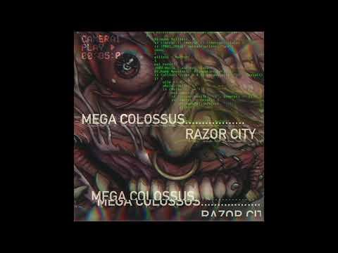 Mega Colossus - Razor City