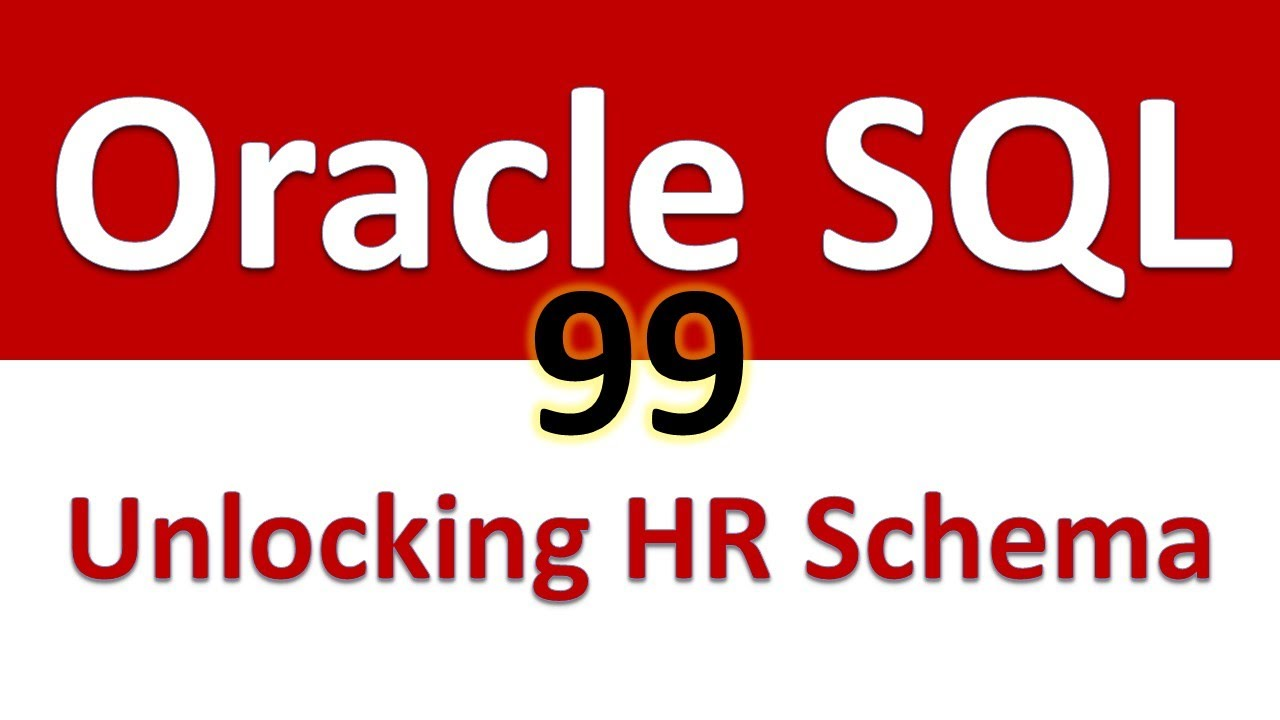 Oracle SQL Developer Tutorial For Beginners 99 Unlocking HR Schema and  Connecting as HR